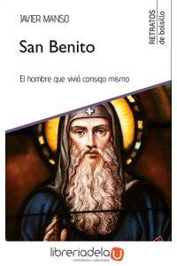 ag-san-benito-el-hombre-que-vivio-consigo-mismo-san-pablo-editorial-9788428556583