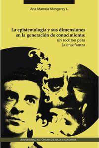 la_epistemologia_y_sus_dimensiones_en_la_generacion_de_conocimientos_un_recurso_para_la_ensenanza_9786076070673_MEX_SILU3