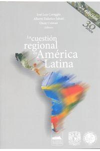 la_cuestion_regional_en_america_latina_9786077761143_SILU3