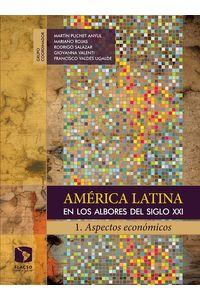 america_latina_en_los_albores_del_siglo_xxi_1_aspectos_economicos_978607762995_MEX_SILU3