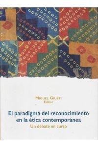 el_paradigma_del_reconocimiento_en_la_etica_contemporanea_9786123173142_PERU_SILU4