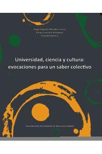 universidad_ciencia_y_cultura_evocaciones_para_un_saber_colectivo_9786076071908_MEX_SILU3