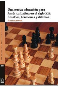 una_nueva_educacion_para_america_latina_en_el_siglo_XXI_desafios_tensiones_y_dilemas_9786074510935_MEX_SILU3