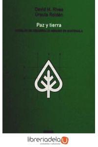 ag-paz-y-tierra-modelos-de-desarrollo-agrario-en-guatemala-los-libros-de-la-catarata-9788483191262