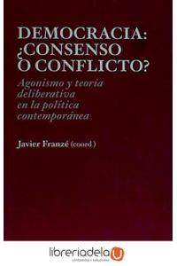 ag-democracia-consenso-o-conflicto-agonismo-y-teoria-deliberativa-los-libros-de-la-catarata-9788483199428