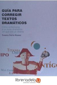ag-guia-para-corregir-textos-dramaticos-como-enfrentarse-a-un-texto-dramatico-sin-que-sea-un-drama-pie-de-pagina-9788494831003