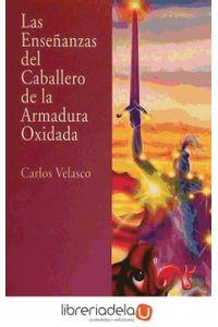 ag-las-ensenanzas-del-caballero-de-la-armadura-oxidada-ediciones-obelisco-sl-9788477208594