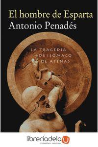 ag-el-hombre-de-esparta-la-tragedia-de-isomaco-de-atenas-editora-y-distribuidora-hispano-americana-sa-edhasa-9788435018692
