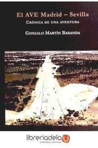 ag-el-ave-madridsevilla-cronica-de-una-aventura-ediciones-endymion-9788477315087