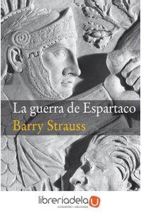 ag-la-guerra-de-espartaco-editora-y-distribuidora-hispano-americana-sa-edhasa-9788435019347