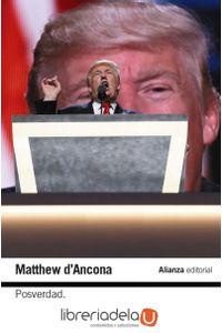 ag-posverdad-la-nueva-guerra-en-torno-a-la-verdad-y-como-combatirla-alianza-editorial-9788491813972
