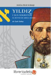 ag-yildiz-i-sus-sekretos-el-reyno-de-abdul-hamid-editorial-universidad-de-granada-9788433864154