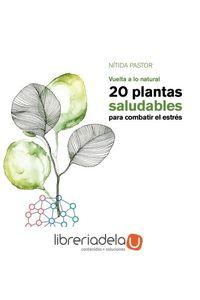 ag-20-plantas-saludables-para-combatir-el-estres-vuelta-a-lo-natural-editorial-universidad-de-granada-9788433864239