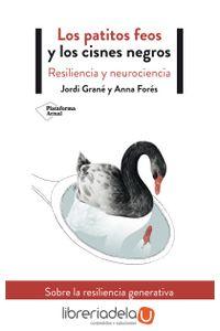 ag-los-patitos-feos-y-los-cisnes-negros-resiliencia-y-neurociencia-plataforma-editorial-sl-9788417622411