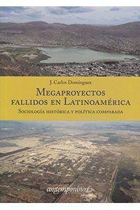 megaproyectos_fallidos_en_latinoamerica_9786079475147_SILU3