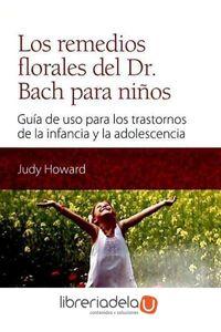 ag-los-remedios-florales-del-dr-bach-para-ninos-guia-de-uso-para-los-trastornos-de-la-infancia-y-la-adolescencia-editorial-edaf-sl-9788441431126