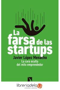 ag-la-farsa-de-las-startups-la-cara-oculta-del-mito-emprendedor-los-libros-de-la-catarata-9788490976265