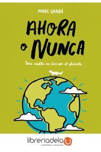 ag-ahora-o-nunca-una-vuelta-en-bici-para-salvar-el-planeta-alfaguara-9788420486833