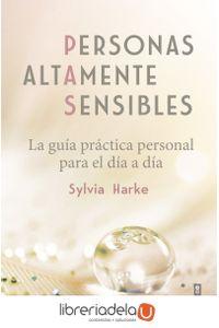 ag-personas-altamente-sensibles-la-guia-practica-personal-para-el-dia-a-dia-editorial-edaf-sl-9788441438873