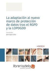 ag-la-adaptacion-al-nuevo-marco-de-proteccion-de-datos-tras-el-rgpd-y-la-lopdgdd-bosch-9788490903452