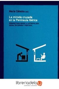 ag-la-mirada-cruzada-perspectivas-desde-la-antropologia-social-en-espana-y-portugal-los-libros-de-la-catarata-9788483191286