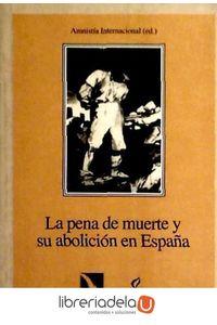 ag-la-pena-de-muerte-y-su-abolicion-en-espana-cyan-proyectos-editoriales-9788481981216