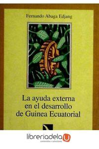 ag-la-ayuda-externa-en-el-desarrollo-de-guinea-ecuatorial-revision-critica-los-libros-de-la-catarata-9788483190135