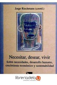 ag-necesitar-desear-vivir-sobre-necesidades-desarrollo-humano-crecimiento-economico-y-sustentabilidad-los-libros-de-la-catarata-9788483190203