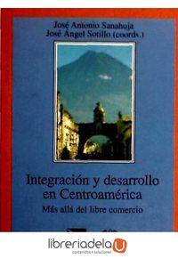 ag-integracion-y-desarrollo-en-centroamerica-mas-alla-del-libre-comercio-los-libros-de-la-catarata-9788483190302