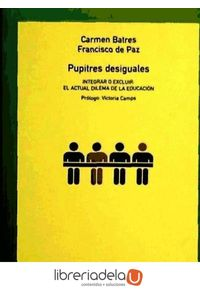 ag-pupitres-desiguales-integrar-o-excluir-dilema-del-actual-sistema-educativo-los-libros-de-la-catarata-9788483191200