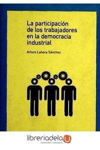 ag-la-participacion-de-los-trabajadores-en-la-democracia-industrial-los-libros-de-la-catarata-9788483191767