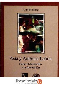 ag-asia-y-america-latina-desarrollo-y-frustacion-cyan-proyectos-editoriales-9788481981896