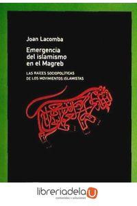 ag-la-emergencia-del-islamismo-en-el-magreb-los-libros-de-la-catarata-9788483190975