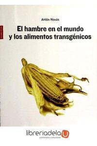 ag-el-hambre-en-el-mundo-y-los-alimentos-transgenicos-los-libros-de-la-catarata-9788483192177