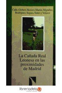 ag-la-canada-real-leonesa-en-las-proximidades-de-madrid-cyan-proyectos-editoriales-9788481981742