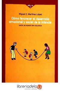 ag-como-favorecer-el-desarrollo-emocional-y-social-en-la-infancia-hacia-un-mundo-sin-violencia-los-libros-de-la-catarata-9788483191989