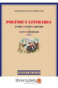ag-polemica-literaria-entre-gaston-baquero-y-juan-marinello-1944-ediciones-espuela-de-plata-9788496133600