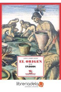 ag-el-origen-de-los-indios-tratado-unico-y-singular-del-origen-de-los-indios-occidentales-del-peru-mexico-santa-fe-y-chile-ediciones-espuela-de-plata-9788496133846