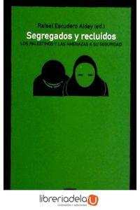 ag-segregados-y-recluidos-los-palestinos-y-las-amenazas-a-su-seguridad-los-libros-de-la-catarata-9788483193914