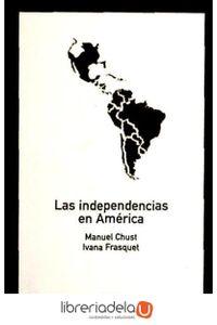 ag-las-independencias-en-america-los-libros-de-la-catarata-9788483194447