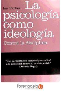 ag-la-psicologia-como-ideologia-contra-la-disciplina-los-libros-de-la-catarata-9788483195444