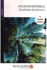 ag-atlas-de-botanica-el-pulmon-del-planeta-parramon-9788434237674