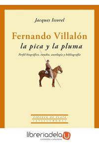 ag-fernando-villalon-la-pica-y-la-pluma-perfil-biografico-estudio-antologia-y-bibliografia-ediciones-espuela-de-plata-9788415177166
