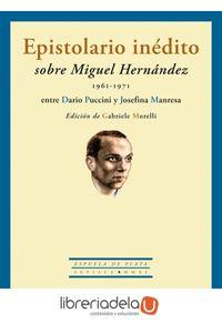 ag-epistolario-inedito-sobre-miguel-hernandez-19611971-ediciones-espuela-de-plata-9788415177173