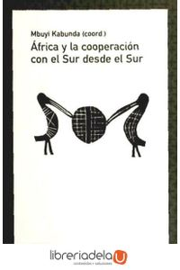ag-africa-y-la-cooperacion-con-el-sur-desde-el-sur-los-libros-de-la-catarata-9788483196199