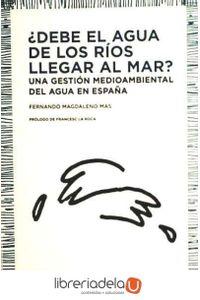 ag-debe-el-agua-de-los-rios-llegar-al-mar-orientaciones-para-una-gestion-medioambiental-del-agua-en-espana-los-libros-de-la-catarata-9788483196298