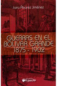 guerras-en-el-bolivar-grande-9789585618046-igua