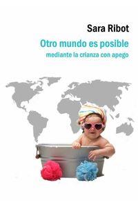 bm-otro-mundo-es-posible-mediante-la-crianza-con-apego-editorial-cuatro-hojas-9788494460784