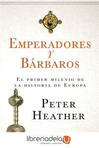 ag-emperadores-y-barbaros-el-primer-milenio-de-la-historia-de-europa-editorial-critica-9788417067786