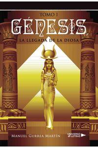 lib-genesis-la-llegada-de-la-diosa-i-grupo-planeta-9788417275624